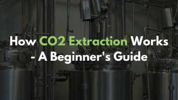 How CO2 Extraction Works